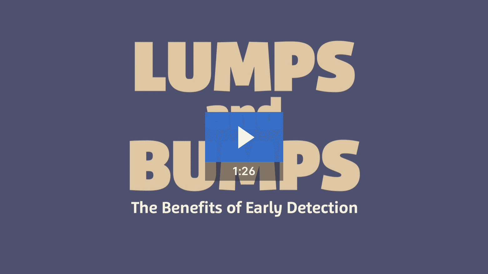 lumps and bumps